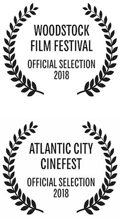 Woodstock Film Festival & Atlantic City CineFest Official Selection 2018